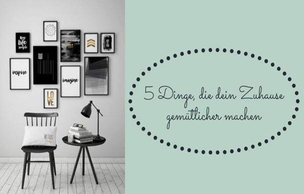 5 Dinge, die dein Zuhause gemütlicher machen