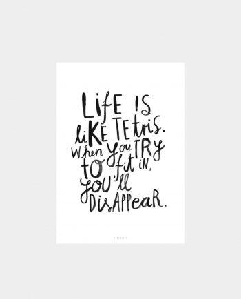 Print LIFE IS